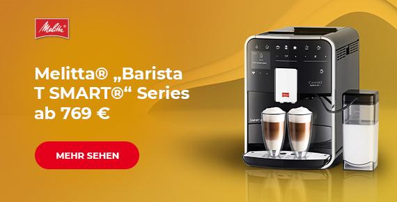 """Melitta® """"Barista T SMART®"""" Series Kaffeevollautomaten ab 769 €"""