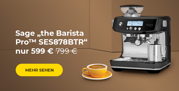"Sage ""the Barista Pro™ SES878BTR"" Kaffeemaschine nur 599 €"
