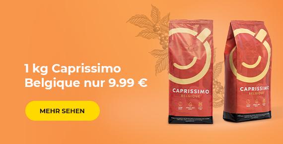 1 kg Caprissimo Belgique nur 9.99 €